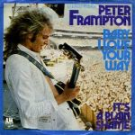 """Peter Frampton – Baby I Love Your Way"""