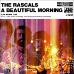 """The Rascals – It's A Beautiful Morning"""
