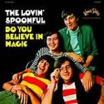 """The Lovin' Spoonful – Do You Believe InMagic"""