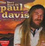 """Paul Davis- I go crazy"""
