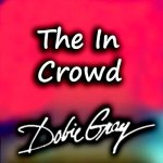 """Dobie Gray-I'm With the In Crowd"""