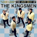"""Louie Louie – The Kingsmen (HQ)"""