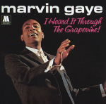 """I HEARD IT THROUGH THE GRAPEVINE – MARVIN GAYE"""