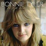 """""""Bonnie Tyler – It's A    Heartache"""""""