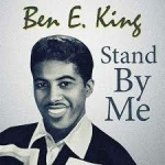 """""""Stand By Me, Ben E. King,1961"""""""