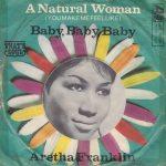 Aretha Franklin – (You Make Me Feel Like) A NaturalWoman.
